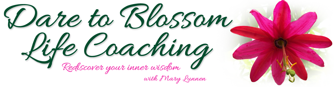 Dare to Blossom Life Coaching with Mary Lunnen